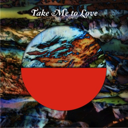 Take Me To Love Artwork
