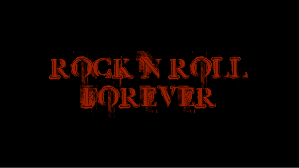 Rock n' roll FOREVER!