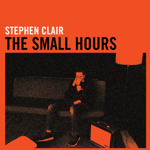 Stephen Clair The Small Hours