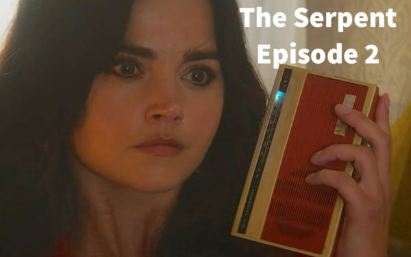 The Serpent Episode 2