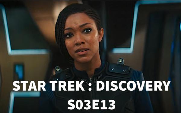 Star Trek : Discovery S03E13